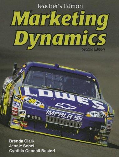 Marketing Dynamics, Teacher's Edition (1605251003) by Brenda Clark; Jennie Sobel; Cynthia Gendall Basteri