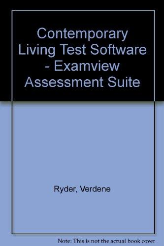 Contemporary Living Test Software - Examview Assessment Suite: Ryder, Verdene; Harter, Marjorie B.