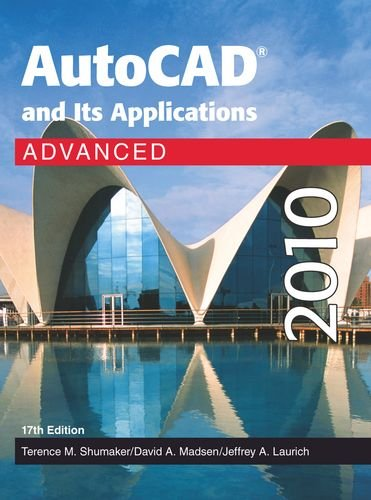 9781605251622: AutoCAD and Its Applications - Advanced 2010