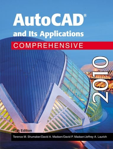 9781605251639: AutoCAD and Its Applications - Comprehensive 2010