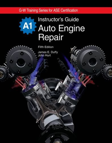 Auto Engine Repair Instructor's Guide (160525195X) by James E. Duffy; John Hurt
