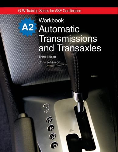 9781605252049: Automatic Transmissions and Transaxles Workbook (G-W Training Series for Ase Certification)