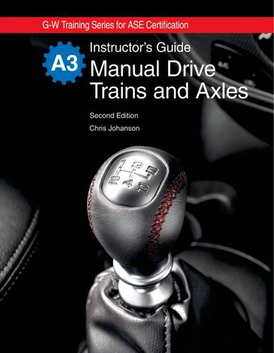 9781605252155: Manual Drive Trains and Axles Instructor's Guide (G-w Training Series for Ase Certification)