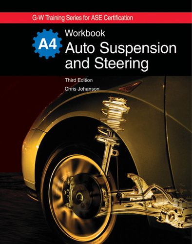 9781605252247: Auto Suspension and Steering, A4 (G-W Training Series for Ase Certification)