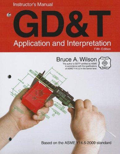 9781605252513: GD&T Application and Interpretation Instructor's Manual