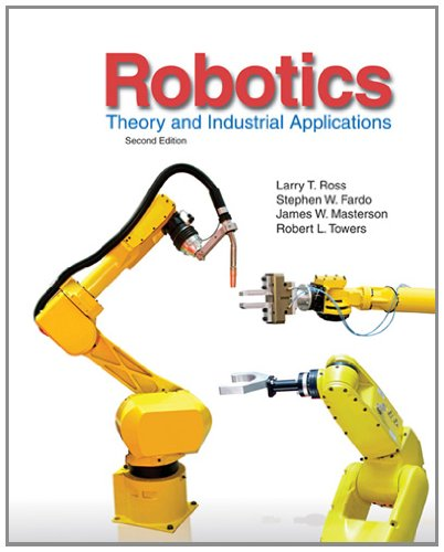 Robotics: Theory and Industrial Applications: Larry Ross, Stephen