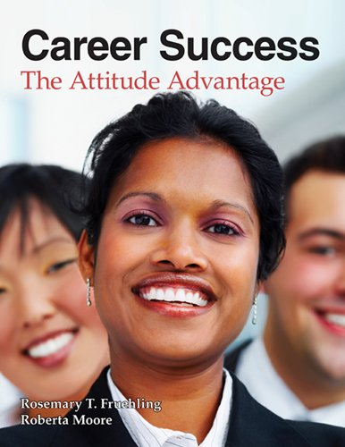 Career Success: The Attitude Advantage: Fruehling Ph.D. PhD,