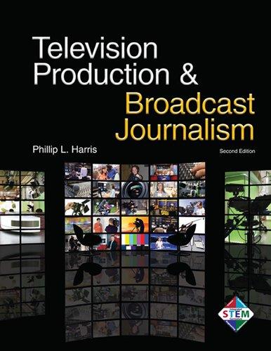 Television Production & Broadcast Journalism: Harris, Phillip L.