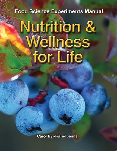 9781605254487: Nutrition & Wellness for Life Food Science Experiments Manual