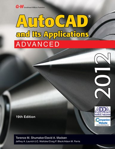 9781605255637: AutoCAD and Its Applications Advanced 2012