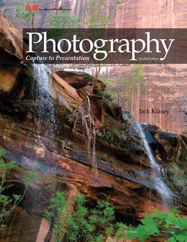 Photography: Capture to Presentation: Jack Klasey