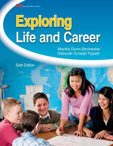 Exploring Life and Career: Teacher's Edition: Dunn-Strohecker, Martha; Tippett, Deborah, Ph.D.