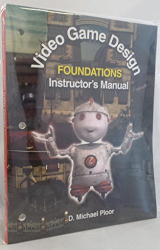 9781605256245: Video Game Design Foundations Instructor's Manual