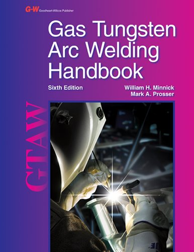 9781605257938: Gas Tungsten Arc Welding Handbook