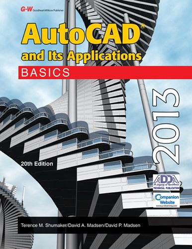 AutoCAD and Its Applications Basics 2013 (1605259187) by Terence M. Shumaker; David A. Madsen; David P. Madsen