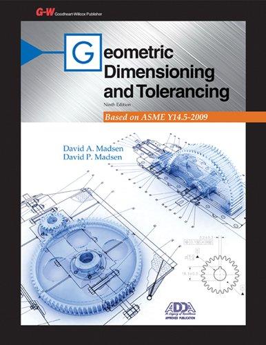 Geometric Dimensioning and Tolerancing: Madsen, David A.,