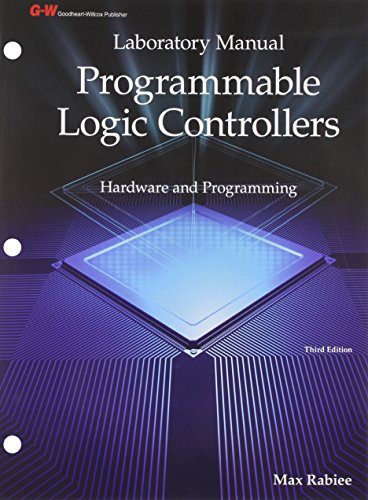 9781605259482: Programmable Logic Controllers: Hardware and Programming - Laboratory Manual