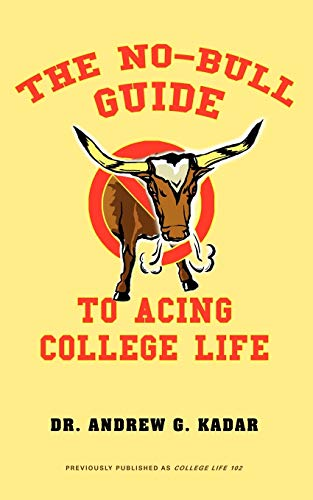 9781605280134: The No-Bull Guide to Acing College Life: The No-Bull Guide to a Great Freshman Year