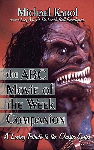 9781605280233: The ABC Movie of the Week Companion: A Loving Tribute to the Classic Series
