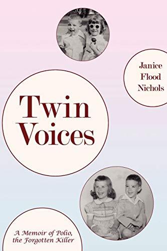 9781605280301: Twin Voices: A Memoir of Polio, the Forgotten Killer