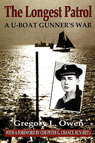 9781605280325: The Longest Patrol: A U-Boat Gunner's War
