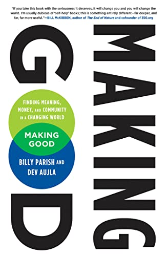 9781605290782: Making Good: Finding Meaning, Money, and Community in a Changing World