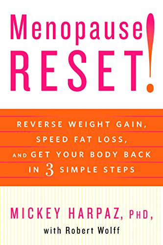 9781605291772: Menopause Reset!: Reverse Weight Gain, Speed Fat Loss, and Get Your Body Back in 3 Simple Steps