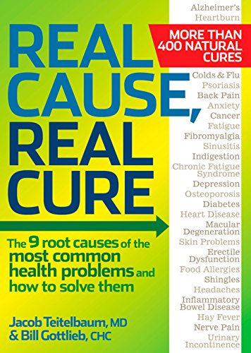 Real Cause, Real Cure: The 9 root causes of the most common health problems and how to solve them (9781605292021) by Jacob Teitelbaum M.D.; Bill Gottlieb