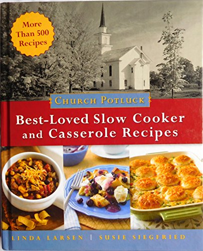 9781605292977: Church Potluck BEST LOVED SLOW COOKER and casserole recipes