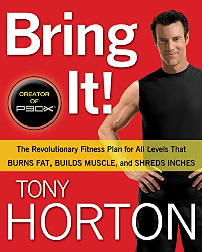 Bring It!: The Revolutionary Fitness Plan For All Levels That Burns Fat, Builds Muscle, And Shred...