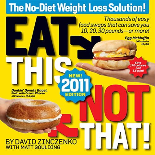 9781605293134: Eat This, Not That! 2011: Thousands of easy food swaps that can save you 10, 20, 30 pounds-or more!