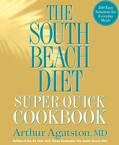 9781605293332: The South Beach Diet Super Quick Cookbook: 200 Easy Solutions for Everyday Meals