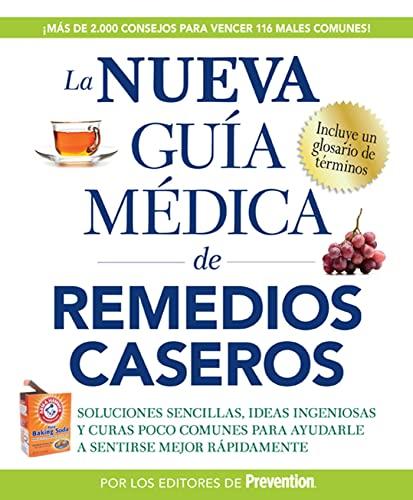 9781605293943: La nueva guia medica de remedios caseros: Soluciones sencillas, ideas ingeniosas y curas poco comunes para ayudarle a sentirse mejor rapidamenta (Spanish Edition)