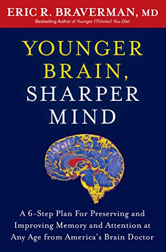 9781605294223: Younger Brain, Sharper Mind: A 6-Step Plan for Preserving and Improving Memory and Attention at Any Age from America's Brain Doctor