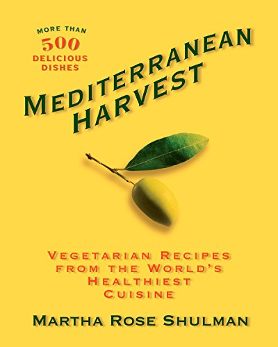9781605294285: Mediterranean Harvest: Vegetarian Recipes from the World's Healthiest Cuisine