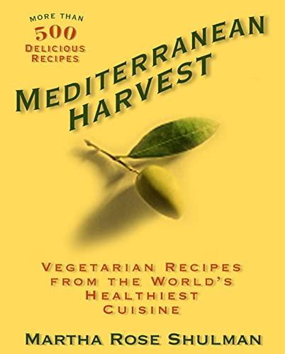 9781605294285: Mediterranean Harvest: Vegetarian Recipes from the World's Healthiest Cuisine