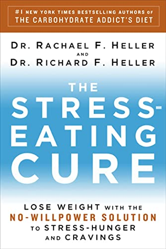 9781605294568: The Stress Eating Cure: Lose Weight with the No-Willpower Solution to Stress-Hunger and Cravings