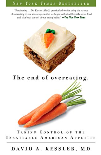 9781605294575: The End of Overeating: Taking Control of the Insatiable American Appetite
