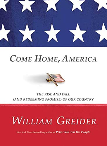 9781605294759: Come Home, America: The Rise and Fall (and Redeeming Promise) of Our Country