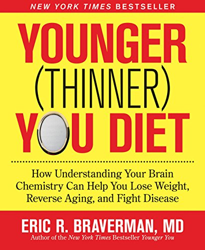 9781605294773: Younger (Thinner) You Diet: How Understanding Your Brain Chemistry Can Help You Lose Weight, Reverse Aging, and Fight Disease