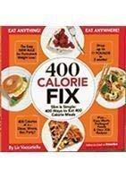 9781605295152: 400 Calorie Fix : Slim Is Simple : 400 Ways to Eat 400 Calorie Meals