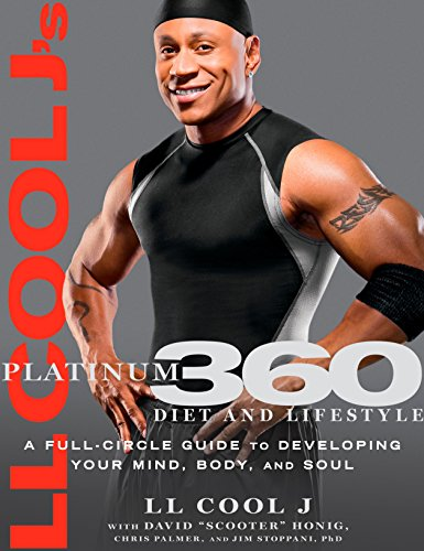 9781605295411: LL Cool J's Platinum 360 Diet and Lifestyle: A Full-Circle Guide to Developing Your Mind, Body, and Soul