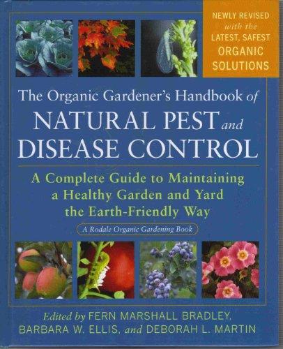 9781605295428: Organic Gardener's Handbook of Natural Pest and Disease Control : A Complete Guide to Maintaining a Healthy Garden and Yard the Earth-Friendly Way