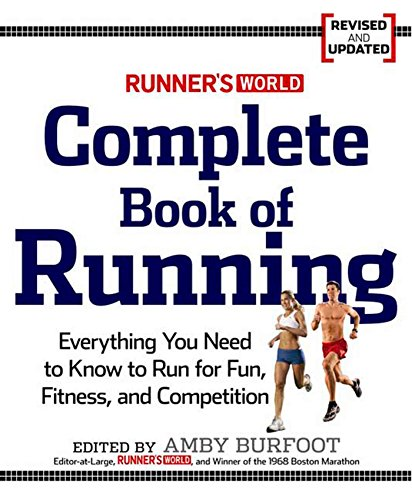 9781605295794: 34;Runner's World34; Complete Book of Running: Everything You Need to Know to Run for Fun, Fitness and Competition: Everything You Need to Run for Weight Loss, Fitness, and Competition
