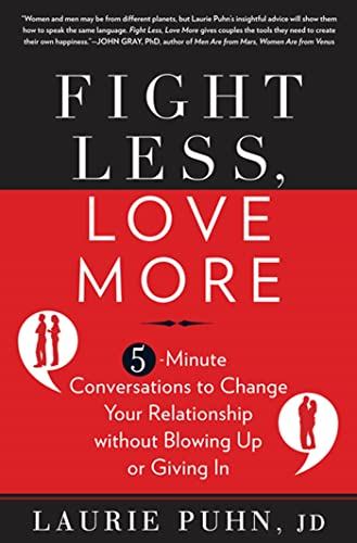 9781605295985: Fight Less, Love More: 5-Minute Conversations to Change Your Relationship without Blowing Up or Giving In