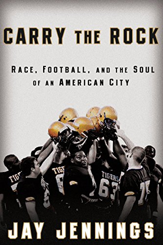 9781605296371: Carry the Rock: Race, Football, and the Soul of an American City