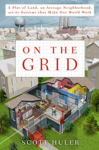 9781605296470: On the Grid: A Plot of Land, an Average Neighborhood, and the Systems That Make Our World Work