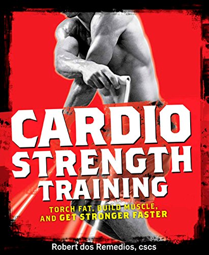 "9781605296555: ""Men's Health"" Cardio Strength Training: Torch Fat, Build Muscle, and Get Stronger Faster"