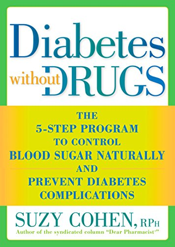 9781605296753: Diabetes Without Drugs: The 5-Step Program to Control Blood Sugar Naturally and Prevent Diabetes Complications