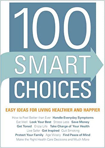9781605297507: 100 Smart Choices: Easy Ideas for Living Healthier and Happier